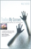 About Trading My Sorrows