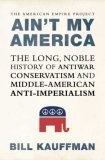 The Long, Noble History of Antiwar Conservatism and Middle-American Anti-Imperialism