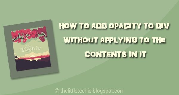 How to add opacity to div without applying to the contents in it