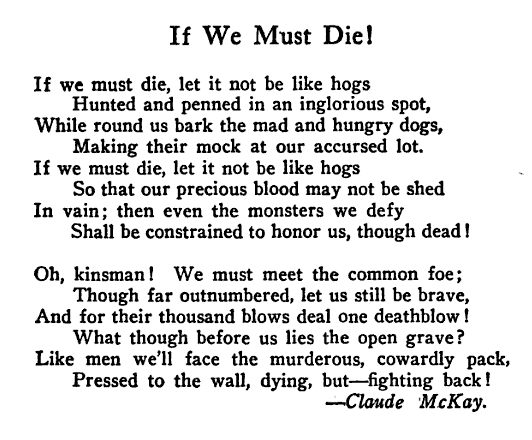 claude mckay poem analysis Enslaved by: claude mckay oh when i think of my long-suffering race, for weary centuries despised, oppressed, enslaved and lynched, denied a human place.