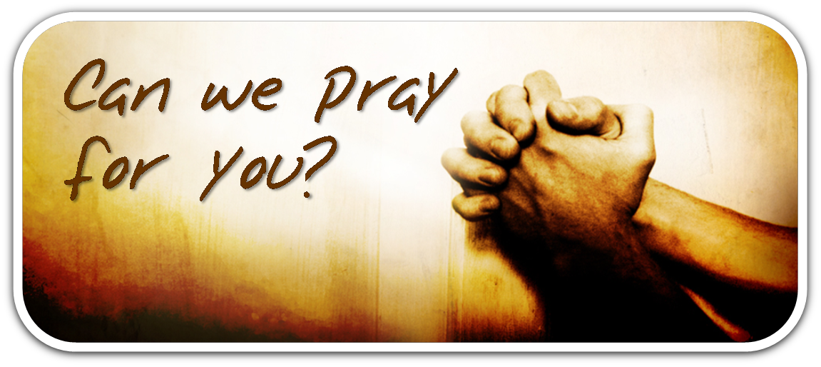 Can We Pray For You?
