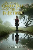 Cover of the novel Curious Tale of the In-Between by Lauren DeStefano
