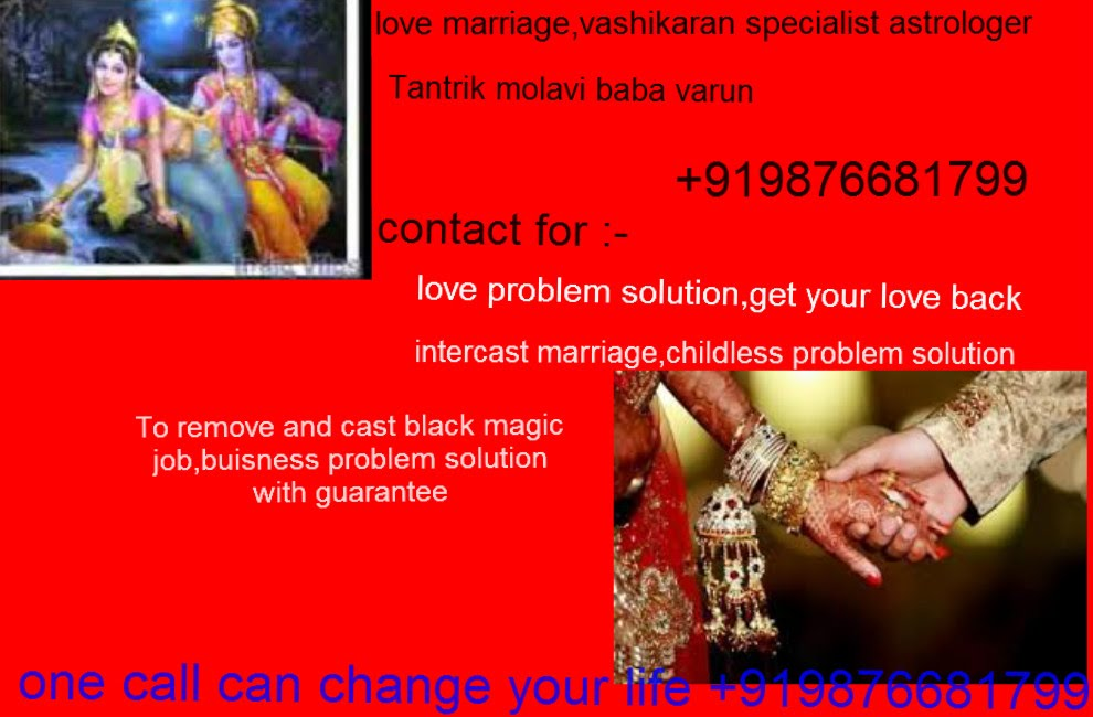 LOVE MARRIAGE SPECIALIST ASTROLOGER,PANDIT JI,BABA JI,TANTRIK IN