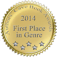 First Place in Genre 2014 - Authors' Cave Book Awards